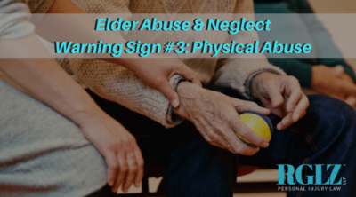 RGLZ Elder Abuse & Neglect Warning Sign #3 Physical Abuse